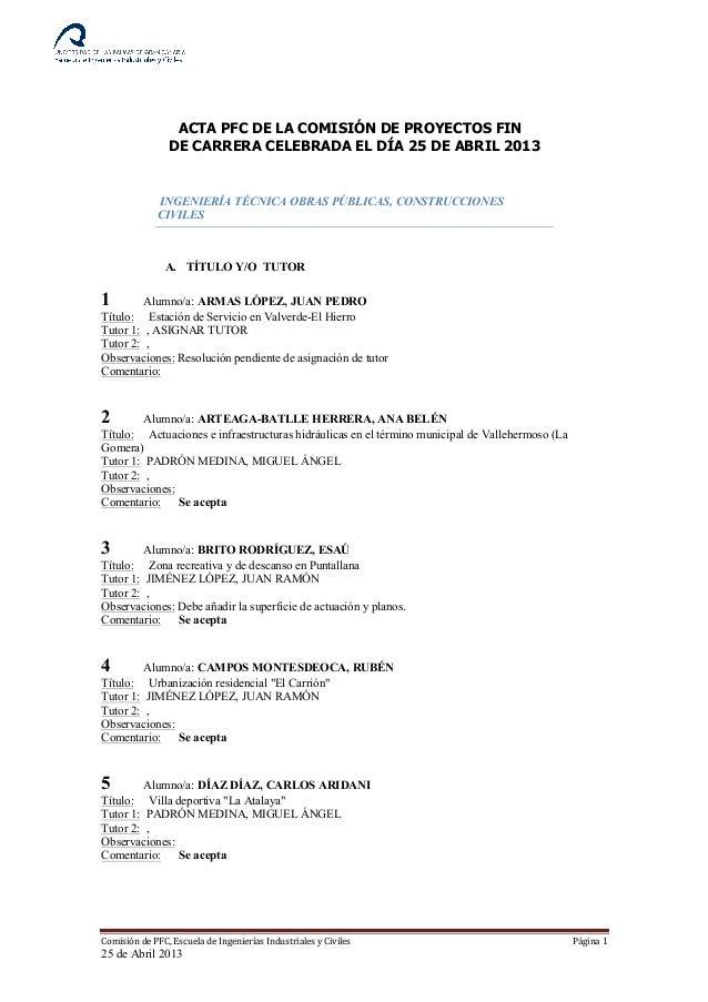 ACTA PFC DE LA COMISIÓN DE PROYECTOS FIN DE CARRERA CELEBRADA EL DÍA 25 DE ABRIL 2013  INGENIERÍA TÉCNICA OBRAS PÚBLICAS, ...