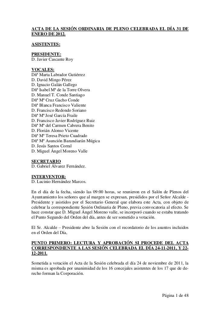 ACTA DE LA SESIÓN ORDINARIA DE PLENO CELEBRADA EL DÍA 31 DEENERO DE 2012.ASISTENTES:PRESIDENTE:D. Javier Cascante RoyVOCAL...