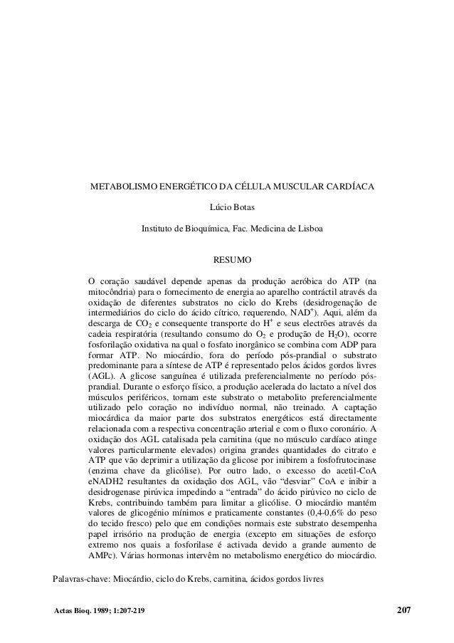 Actas Bioq. 1989; 1:207-219 207 METABOLISMO ENERGÉTICO DA CÉLULA MUSCULAR CARDÍACA Lúcio Botas Instituto de Bioquímica, Fa...