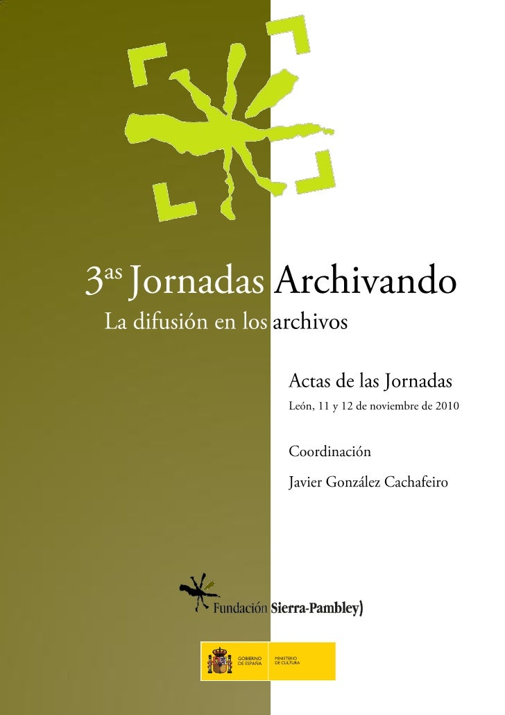 ISBN: 978-84-693-9582-0Edita: Fundación Sierra Pambley (León)                                         2