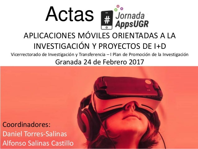 Actas APLICACIONES MÓVILES ORIENTADAS A LA INVESTIGACIÓN Y PROYECTOS DE I+D Vicerrectorado de Investigación y Transferenci...