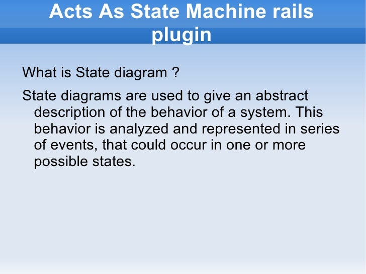 Acts As State Machine rails plugin <ul><li>What is State diagram ?