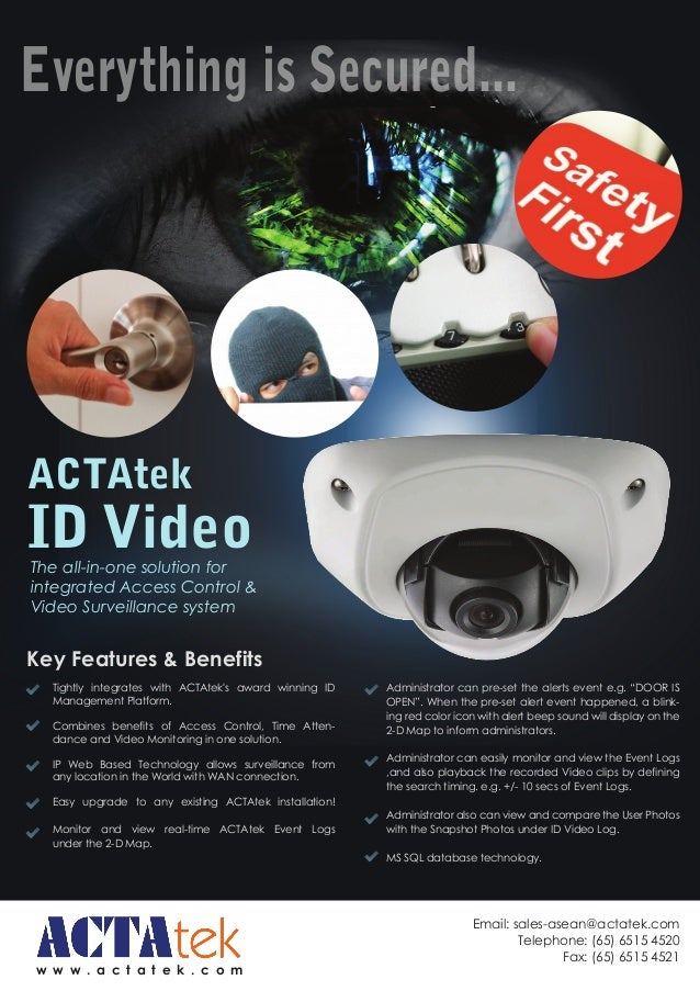 Everything is Secured...  w w w . a c t a t e k . c o m  Email: sales-asean@actatek.com  Telephone: (65) 6515 4520  Fax: (...
