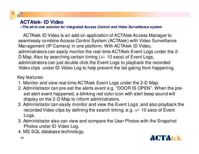 11 ACTAtek- ID Video --The all-in-one solution for integrated Access Control and Video Surveillance system ACTAtek ID Vide...