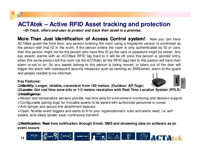 16 ACTAtek – Active RFID Asset tracking and protection MoreMore ThanThan JustJust IdentificationIdentification ofof Access...