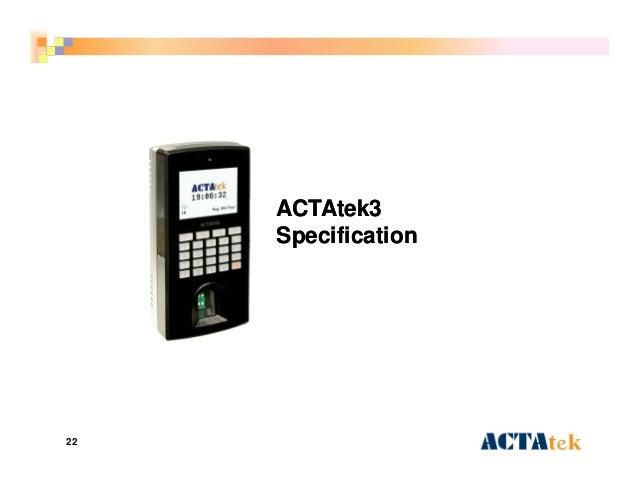 22 ACTAtek3ACTAtek3 SpecificationSpecification
