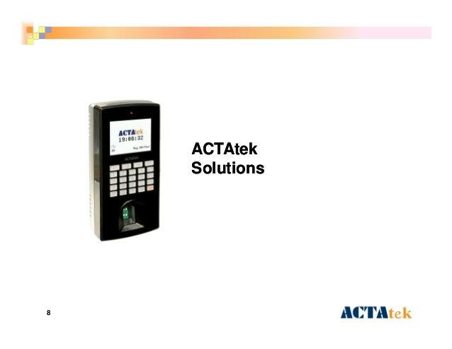 8 ACTAtekACTAtek SolutionsSolutions