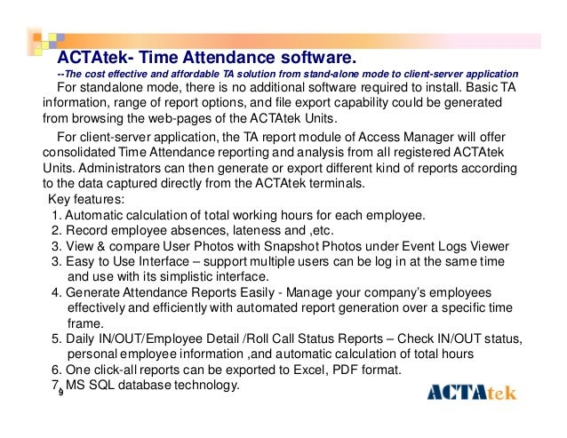 9 ACTAtek- Time Attendance software. --The cost effective and affordable TA solution from stand-alone mode to client-serve...