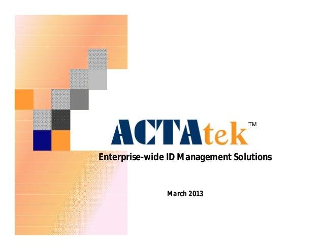 Enterprise-wide ID Management Solutions  March 2013  TM