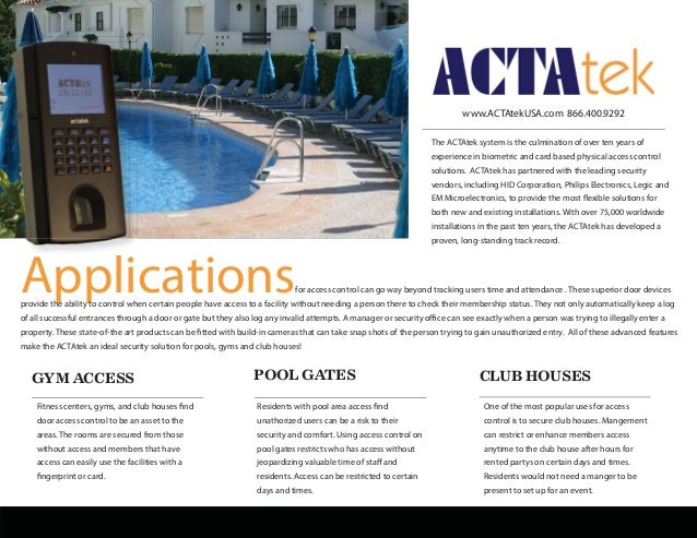 The ACTAtek system is the culmination of over ten years of experience in biometric and card based physical access control ...