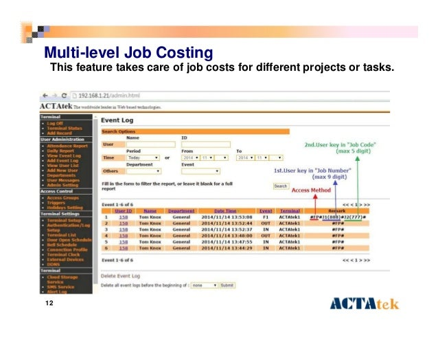 12 Multi-level Job Costing This feature takes care of job costs for different projects or tasks.