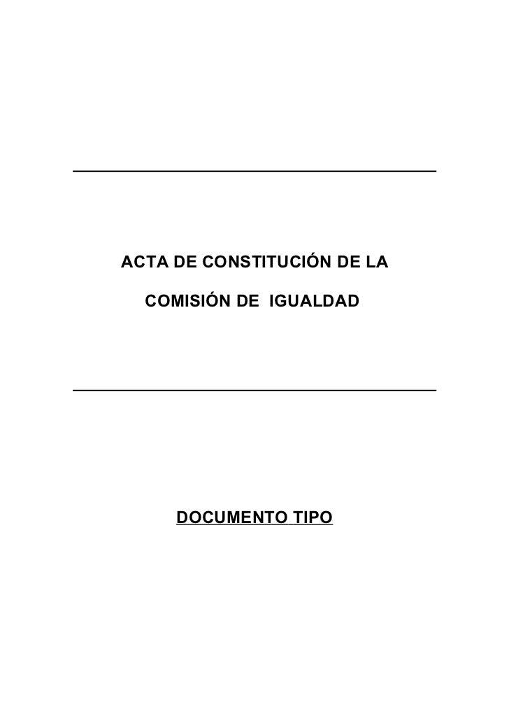 ACTA DE CONSTITUCIÓN DE LA  COMISIÓN DE IGUALDAD     DOCUMENTO TIPO