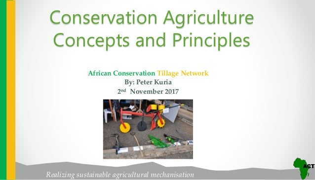 realizing sustainable agricultural mechanisation african conservation tillage network by peter kuria 2nd november 2017 co