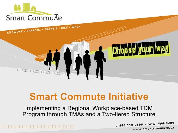 Smart Commute Initiative Implementing a Regional Workplace-based TDM Program through TMAs and a Two-tiered Structure