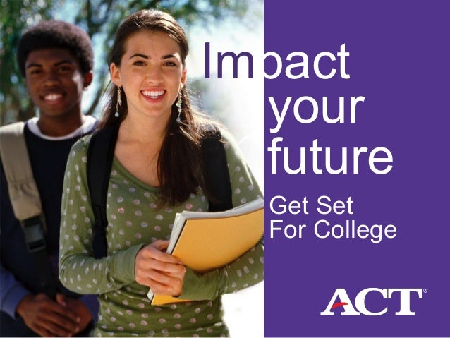Impact your future  Get Set For College