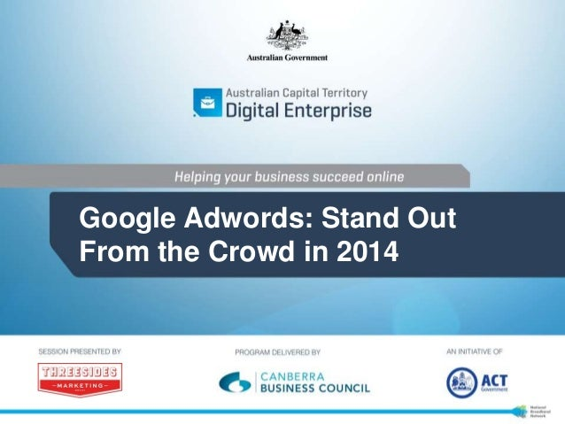 Google Adwords: Stand Out From the Crowd in 2014