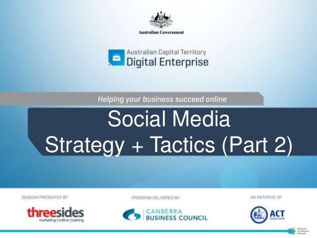 Social Media Strategy + Tactics (Part 2)