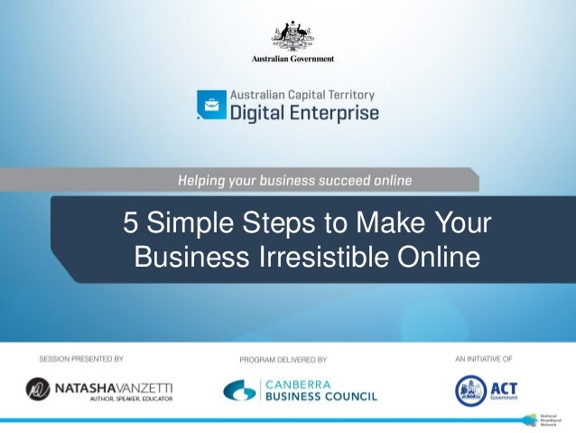 5 Simple Steps to Make Your Business Irresistible Online