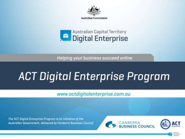 ACT Digital Enterprise ProgramThe National Broadband Network…• Replacement of the ageing copper network with OpticalFibre ...