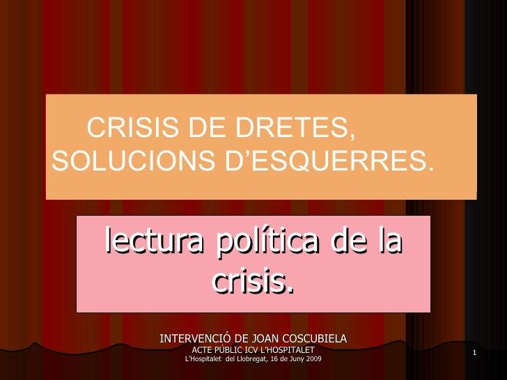 ESTAT DE L'OCUPACIÓ lectura política de la crisis. CRISIS DE DRETES, SOLUCIONS D'ESQUERRES. INTERVENCIÓ DE JOAN COSCUBIELA...