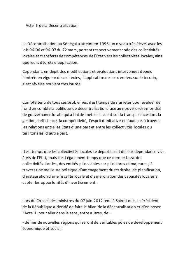 Acte III dela Décentralisation La Décentralisation au Sénégal a atteint en 1996, un niveau très élevé, avec les lois 96-06...