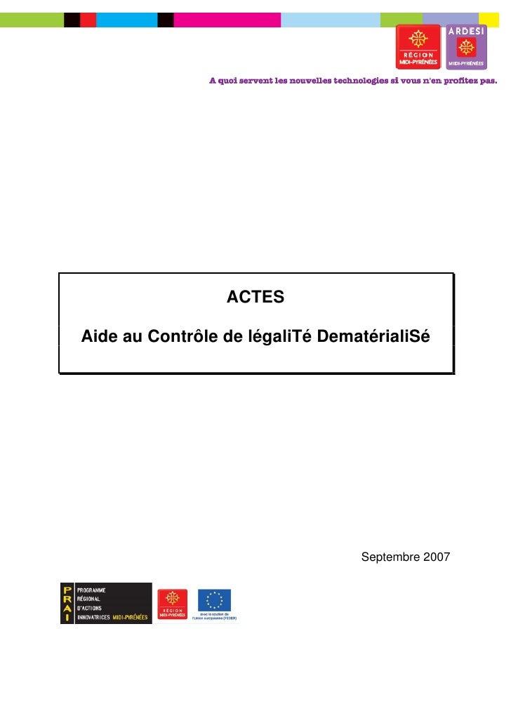 ACTESAide au Contrôle de légaliTé DematérialiSé                                 Septembre 2007