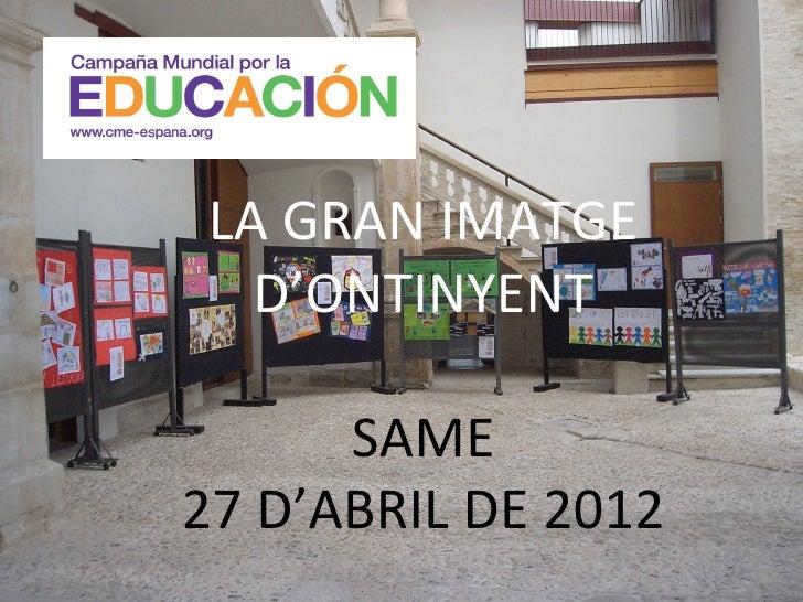 LA GRAN IMATGE  D'ONTINYENT      SAME27 D'ABRIL DE 2012