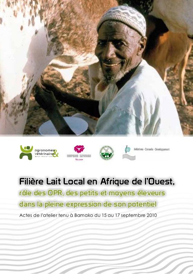 Filière Lait Local en Afrique de l'Ouest,rôle des OPR, des petits et moyens éleveursdans la pleine expression de son poten...