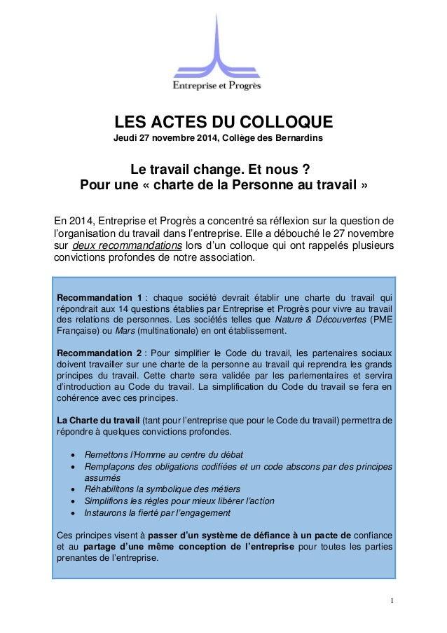 1 LES ACTES DU COLLOQUE Jeudi 27 novembre 2014, Collège des Bernardins Le travail change. Et nous ? Pour une « charte de l...