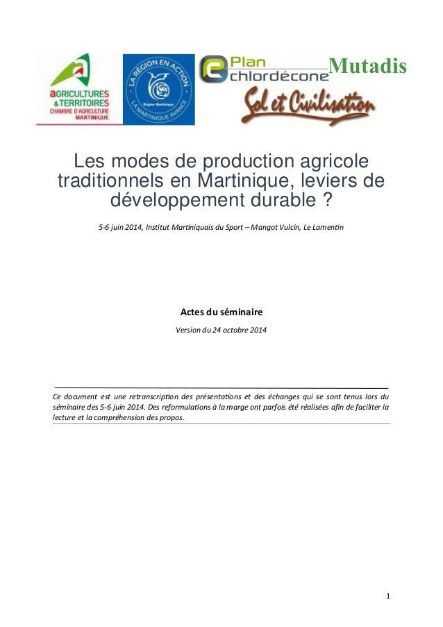 Les modes de production agricole traditionnels en Martinique, leviers de développement durable ? 5-6 juin 2014, Insttut Ma...