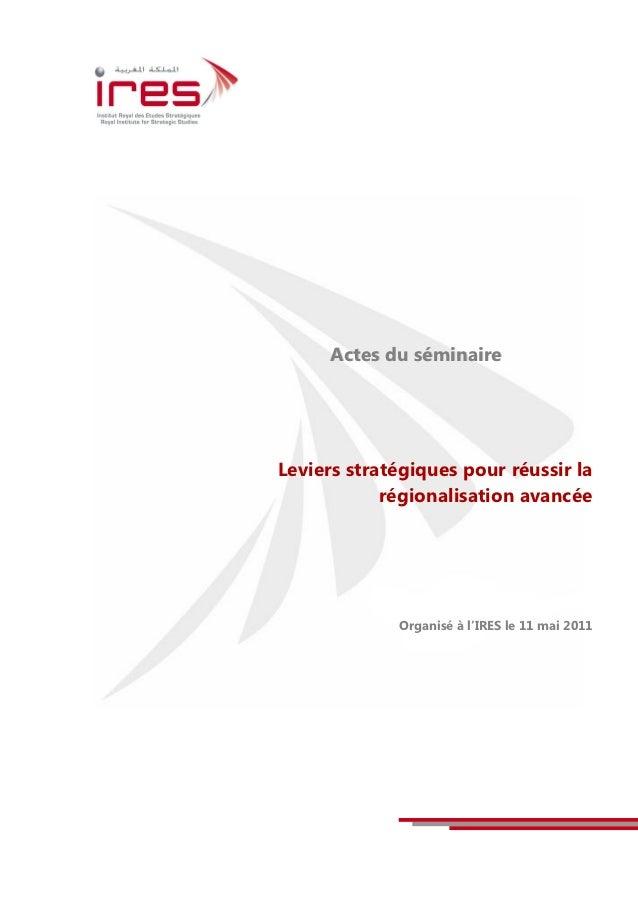 Actes du séminaireLeviers stratégiques pour réussir la            régionalisation avancée             Organisé à l'IRES le...