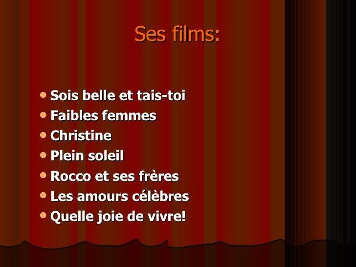 Ses films: <ul><ul><li>Sois belle et tais-toi </li></ul></ul><ul><ul><li>Faibles femmes  </li></ul></ul><ul><ul><li>Christ...