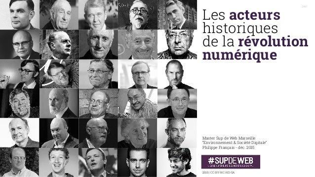 """Les acteurs  historiques  de la révolution  numérique Master Sup de Web Marseille """"Environnement & Société Digitale"""" ..."""