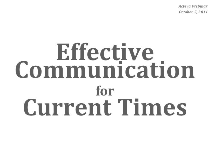 Acteva Webinar                 October 5, 2011   EffectiveCommunication       for Current Times