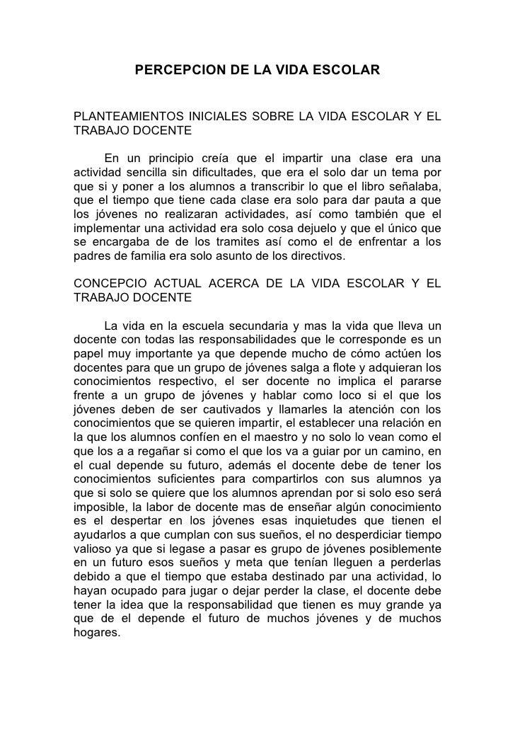 PERCEPCION DE LA VIDA ESCOLAR   PLANTEAMIENTOS INICIALES SOBRE LA VIDA ESCOLAR Y EL TRABAJO DOCENTE        En un principio...