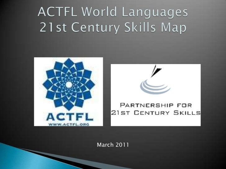 ACTFL World Languages 21st Century Skills Map<br />March 2011<br />