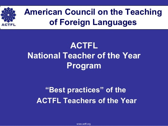 """American Council on the Teaching of Foreign Languages ACTFL National Teacher of the Year Program """"Best practices"""" of the A..."""
