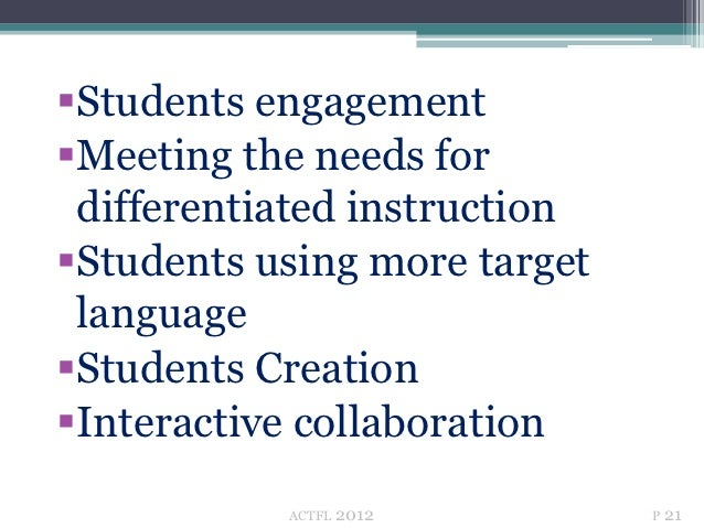 Students engagementMeeting the needs for differentiated instructionStudents using more target languageStudents Creatio...