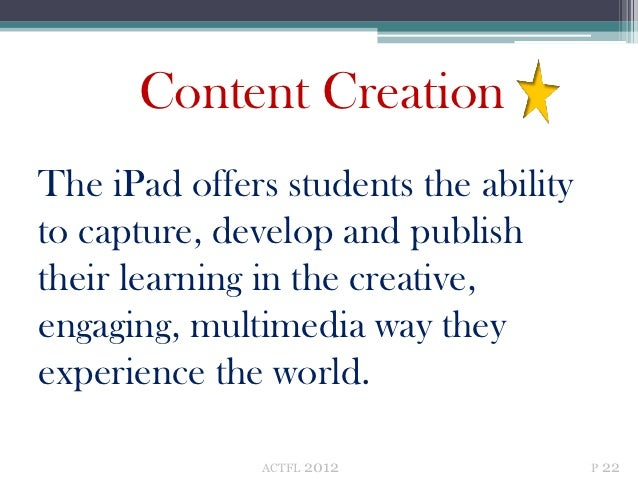 Content CreationThe iPad offers students the abilityto capture, develop and publishtheir learning in the creative,engaging...
