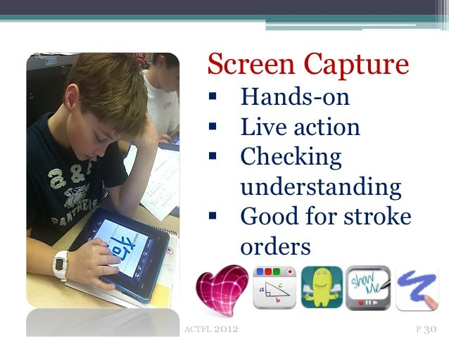 Screen Capture     Hands-on     Live action     Checking      understanding     Good for stroke      ordersACTFL   201...