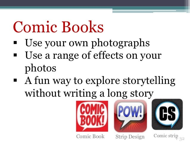 Comic Books Use your own photographs Use a range of effects on your  photos A fun way to explore storytelling  without ...