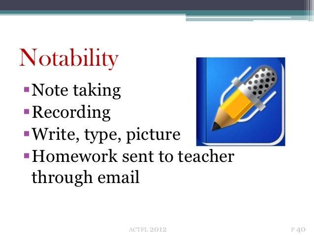 NotabilityNote takingRecordingWrite, type, pictureHomework sent to teacher through email             ACTFL   2012   P 40