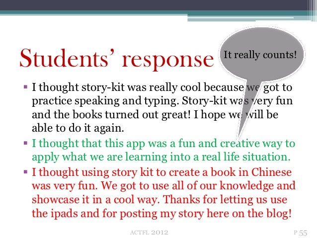 Students' response                       It really counts! I thought story-kit was really cool because we got to  practic...