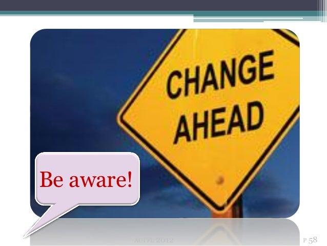 Be aware!            ACTFL   2012   P 58