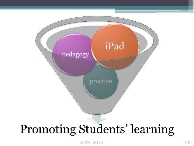 iPadpedagogy           practice     ACTFL   2012          P8