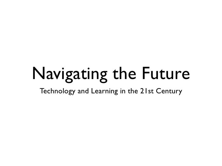 Navigating the Future  Technology and Learning in the 21st Century