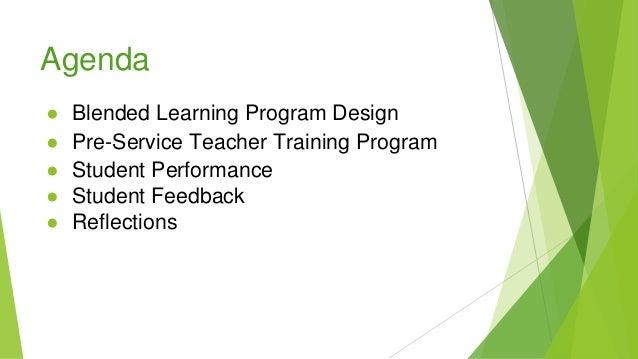 ● Blended Learning Program Design ● Pre-Service Teacher Training Program ● Student Performance ● Student Feedback ● Reflec...