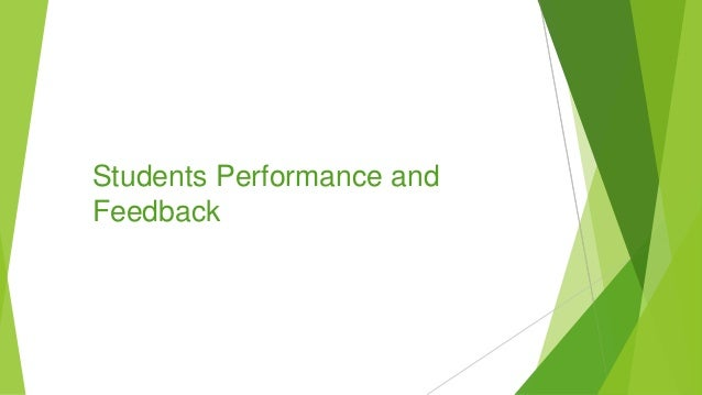Students Performance and Feedback