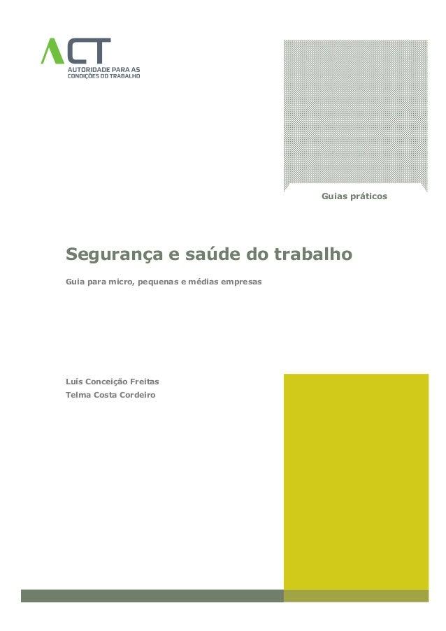 Guias práticos Segurança e saúde do trabalho Guia para micro, pequenas e médias empresas Luís Conceição Freitas Telma Cost...