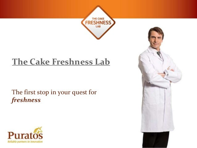 The Cake Freshness Lab The first stop in your quest for freshness